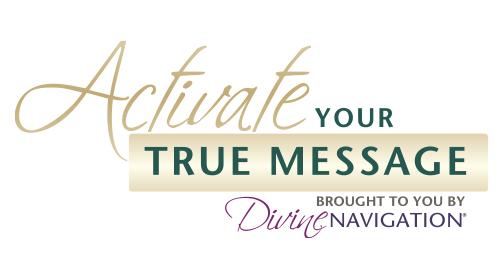 Activate Your True Message
